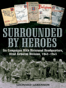 Surrounded by Heroes: Six Campaigns with Divisional Headquarters, 82d Airborne, 1942–1945