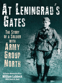 At Leningrad's Gates: The Combat Memoirs of a Soldier with Army Group North