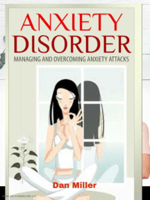 Anxiety Disorder - Managing and Overcoming Anxiety Attacks