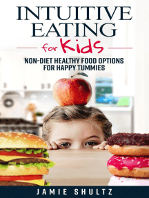 Intuitive Eating for Kids: Non-diet Healthy Food Options for Happy Tummies