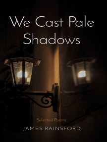 We Cast Pale Shadows: Selected Poems