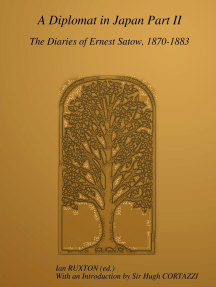 A Diplomat In Japan Part II: The Diaries Of Ernest Satow, 1870-1883