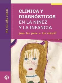 Clínica y diagnósticos en la niñez y la infancia: ¿Qué les pasa a los chicos?