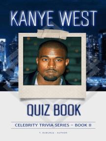 Kanye West Quiz Book (2nd Edition): Celebrity Trivia Series, #2