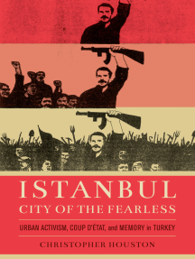 Istanbul, City of the Fearless: Urban Activism, Coup d'Etat, and Memory in Turkey