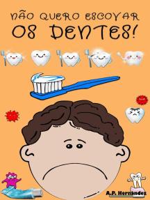 Não quero escovar os dentes!: Não quero...!, #5