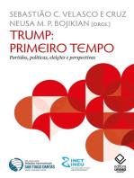 Trump: primeiro tempo: Partidos, políticas, eleições e perspectivas