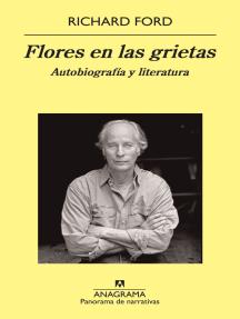 Flores en las grietas: Autobiografía y literatura