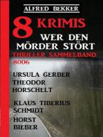 8 Krimis - Wer den Mörder stört