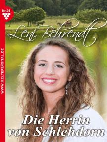 Leni Behrendt Classic 25 – Liebesroman: Die Herrin von Schlehdorn