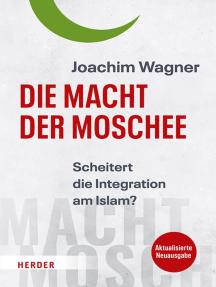Die Macht der Moschee: Scheitert die Integration am Islam?