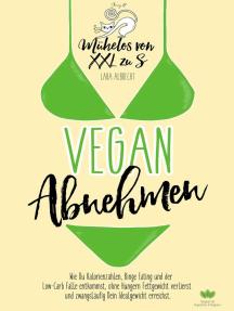 Veganismus und plötzlicher Gewichtsverlust