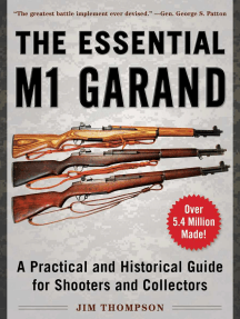 The Essential M1 Garand: A Practical and Historical Guide for Shooters and Collectors