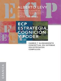 ECP Estrategia, cognición y poder: Cambio y alineamiento conceptual en sistemas sociotécnicos complejos