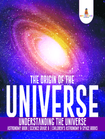 The Origin of the Universe   Understanding the Universe   Astronomy Book   Science Grade 8   Children's Astronomy & Space Books