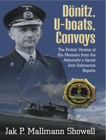 Dönitz, U-boats, Convoys: The British Version of His Memoirs from the Admiralty's Secret Anti-Submarine Reports