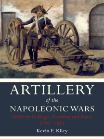 Artillery of the Napoleonic Wars: Artillery in Siege, Fortress and Navy, 1792–1815