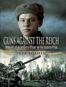 Guns Against the Reich: Memoirs of an Artillery Officer on the Eastern Front