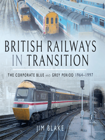 British Railways in Transition: The Corporate Blue and Grey Period, 1964–1997