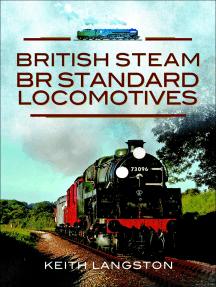British Steam: BR Standard Locomotives