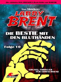 Dan Shocker's LARRY BRENT 10: Die Bestie mit den Bluthänden