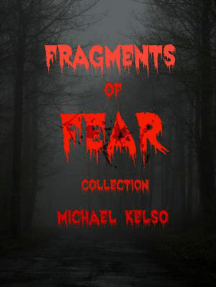 Fragments of Fear: Collection: Fragments of Fear