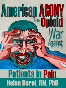American AGONY: The Opioid War Against Patients in Pain