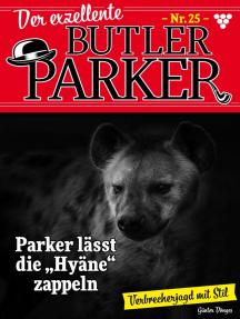 """Der exzellente Butler Parker 25 – Kriminalroman: Parker lässt die """"Hyäne"""" zappeln"""