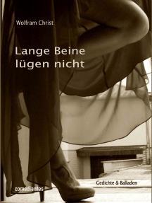 Lange Beine lügen nicht: Gedichte und Balladen - Zwei Bände in einem Buch