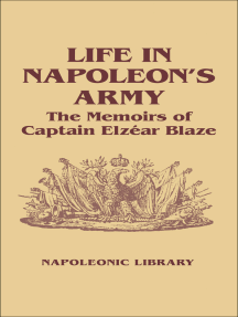 Life in Napoleon's Army: The Memoirs of Captain Elzéar Blaze