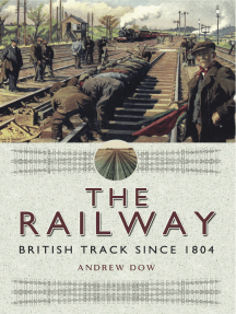 The Railway: British Track Since 1804