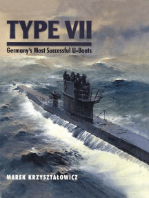 Type VII: Germany's Most Successful U-Boats