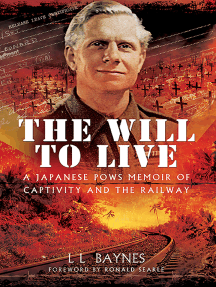 The Will to Live: A Japanese POWs Memoir of Captivity and the Railway