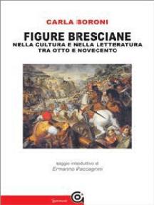 Figure bresciane nella cultura e nella letteratura tra Otto e Novecento