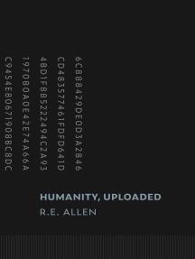 Humanity, Uploaded