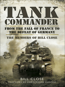Tank Commander: From the Fall of France to the Defeat of Germany: The Memoirs of Bill Close