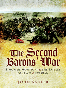 The Second Barons' War: Simon de Montfort & the Battles of Lewes & Evesham