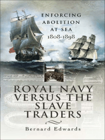 Royal Navy Versus the Slave Traders: Enforcing Abolition at Sea, 1808–1898