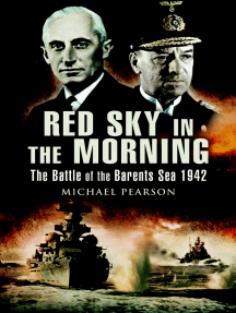 Red Sky in the Morning: The Battle of the Barents Sea 1942