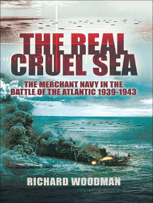 The Real Cruel Sea: The Merchant Navy in the Battle of the Atlantic, 1939–1943