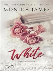 White: The I Surrender Series Vol. 4