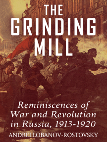 The Grinding Mill: Reminiscences of War and Revolution in Russia 1913-1920
