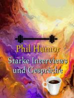 Starke Interviews und Gespräche