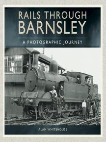 Rails through Barnsley: A Photographic Journey