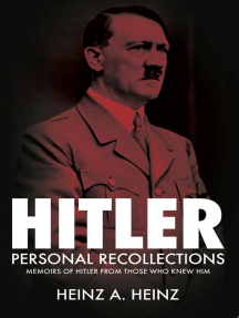 Hitler: Personal Recollections: Memoirs of Hitler From Those Who Knew Him
