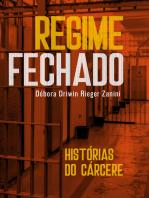 Regime fechado: Histórias do cárcere