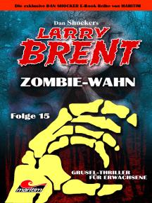 Dan Shocker's LARRY BRENT 15: Zombie-Wahn