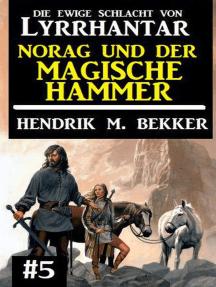 Norag und der magische Hammer: Die Ewige Schlacht von Lyrrhantar #5