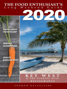 2020 - Key West & the Florida Keys - Restaurants: The Food Enthusiast's Long Weekend Guide