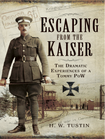 Escaping from the Kaiser: The Dramatic Experiences of a Tommy POW